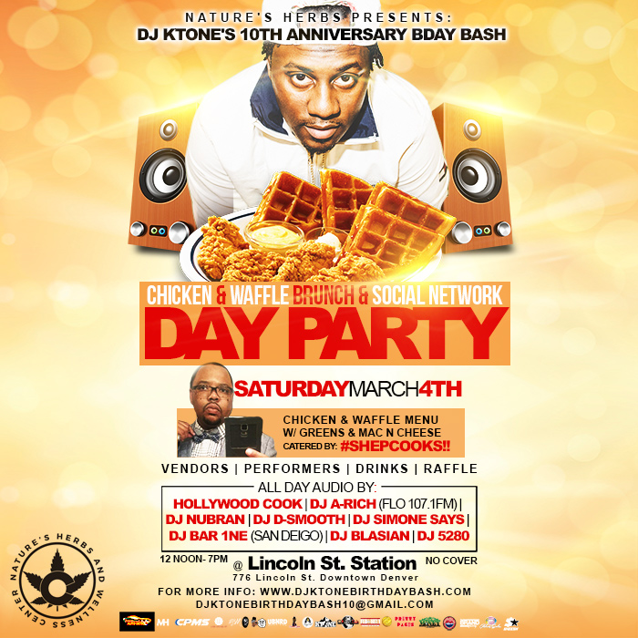 DJ Ktone's 10th Anniversary Birthday Bash - Denver, CO 2017 - Chicken & Waffles Bruch Day Party & Social Network